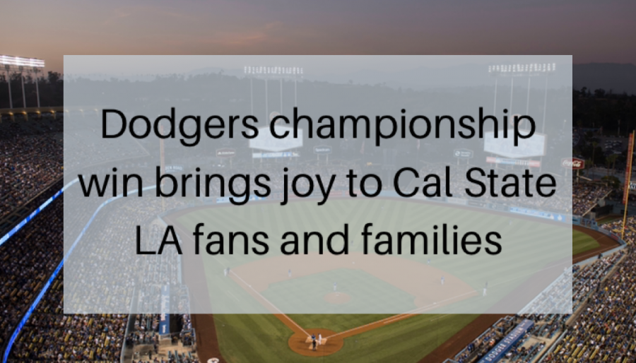 Dodgers championship win brings joy to Cal State LA fans and families